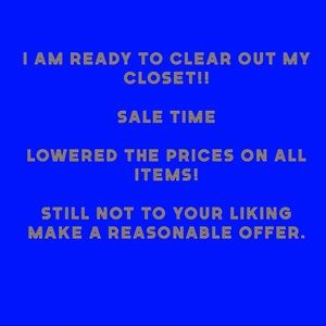 Sale to clear my closet!!